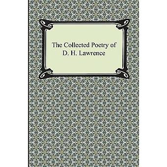 The Collected Poetry of D. H. Lawrence by Lawrence & D. H.