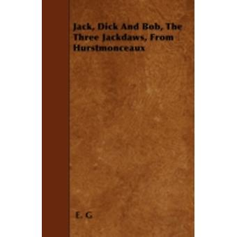Jack Dick And Bob The Three Jackdaws From Hurstmonceaux by G & E.