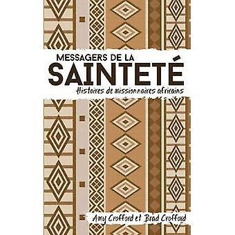 Messagers de la saintet Histoires de missionnaires africains by Crofford & Amy