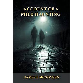 Account of a Mild Haunting by McGovern & James I.