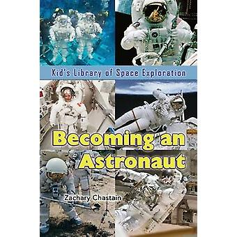 Becoming an Astronaut by Chastain & Zachary