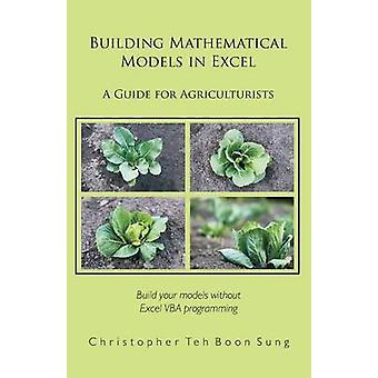 Building Mathematical Models in Excel A Guide for Agriculturists by Teh Boon Sung & Christopher