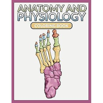 Anatomy And Physiology Coloring Book by Publishing LLC & Speedy