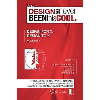 Proceedings of ICED09 Volume 7  Design for X Design to X by Norell Bergendahl & Margareta