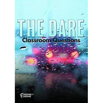The Dare Classroom Questions by Farrell & Amy