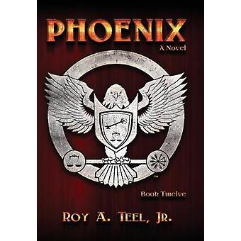 Phoenix by Teel Jr & Roy A