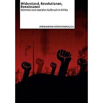 Widerstand Revolutionen Renaissance von Africavenir International e.V.