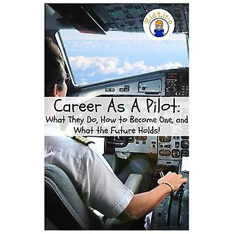 Career As A Pilot What They Do How to Become One and What the Future Holds by Brian & Rogers