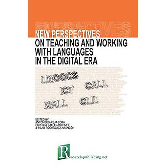 New perspectives on teaching and working with languages in the digital era by ParejaLora & Antonio