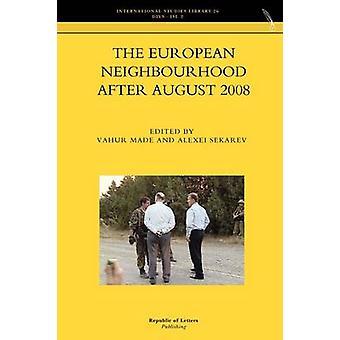 The European Neighbourhood After August 2008 by Made & Vahur