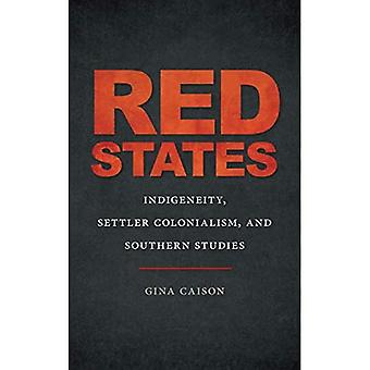 Red States: Indigeneity, Settler Colonialism, and Southern Studies (The New Southern Studies Ser.)