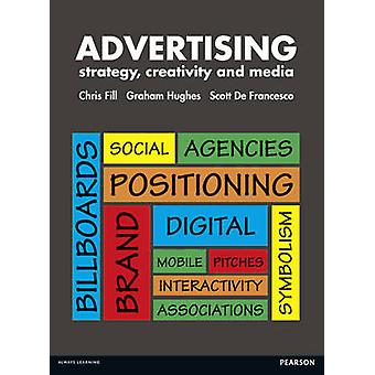 Advertising - Strategy - Creativity and Media by Chris Fill - Graham H
