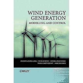 Wind Energy Generation - Modelling and Control by Olimpo Anaya-Lara -