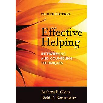 Effective Helping - Interviewing and Counseling Techniques (8th Revise