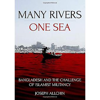 Many Rivers - One Sea - Bangladesh and the Challenge of Islamist Milit