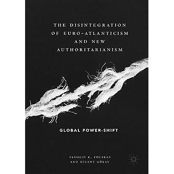 The Disintegration of Euro-Atlanticism and New Authoritarianism - Glob