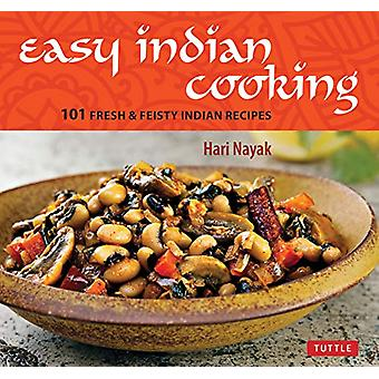 Easy Indian Cooking - 101 Fresh & Feisty Indian Recipes by Hari Na