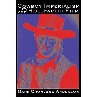 Cowboy imperializmus és Hollywood film