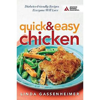Quick and Easy Chicken  DiabetesFriendly Recipes Everyone Will Love by Linda Gassenheimer