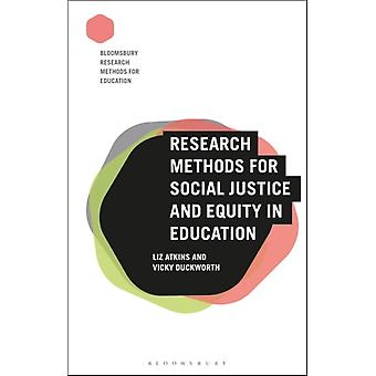 Research Methods for Social Justice and Equity in Education by Liz Atkins
