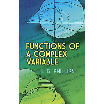 Functions of a Complex Variable by E G Phillips