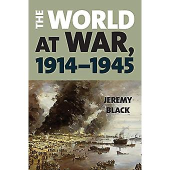 The World at War - 1914-1945 by Jeremy Black - 9781538108352 Book