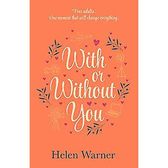 With or Without You - the bestselling romantic read - perfect for summ