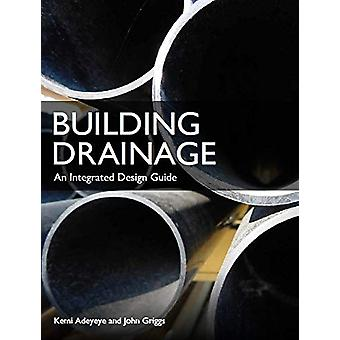 Building Drainage - An Integrated Design Guide by Kemi Adeyeye - 97817