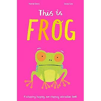 This is Frog - A whopping - hopping - non-stopping interactive book by
