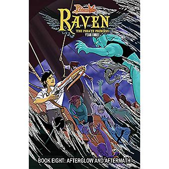 Princeless - Raven The Pirate Princess Book 8 - Afterglow and Aftermath