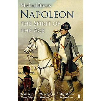 Napoleon Volume 2 - The Spirit of the Age by Michael Broers - 97805713
