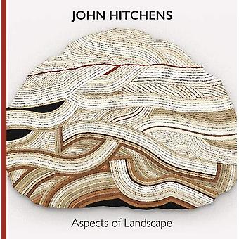 John Hitchens - Aspects of Landscape by Caroline Collier - 97819114085