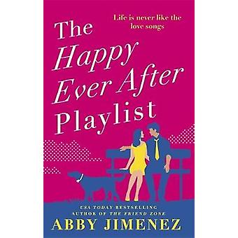 The Happy Ever After Playlist by Abby Jimenez - 9780349423425 Book