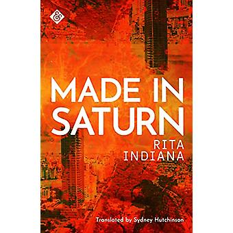 Made in Saturn by Rita Indiana - 9781911508601 Book