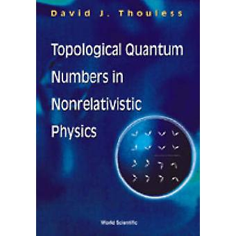 Topological Quantum Numbers In Nonrelativistic Physics by David Thoul