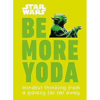 Star Wars Be More Yoda by Christian Blauvelt