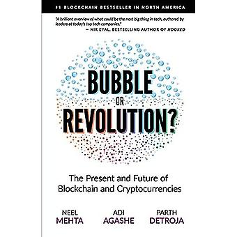 Blockchain Bubble or Revolution: The Present and� Future of Blockchain and Cryptocurrencies