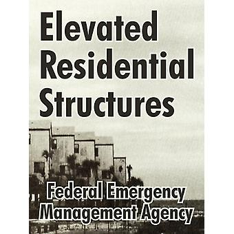 Elevated Residential Structures by Federal Emergency - 9781410210562