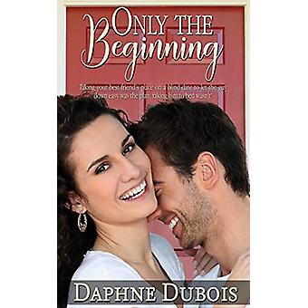 Only the Beginning by Daphne DuBois - 9781509220342 Book
