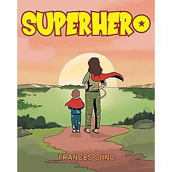 Superhero by Frances Siino - 9781644714263 Book