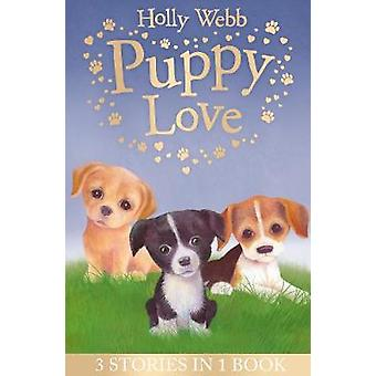 Puppy Love Lucy the Poorly Puppy Jess the Lonely Puppy Ellie the Homesick Puppy Holly Webb Animal Stories