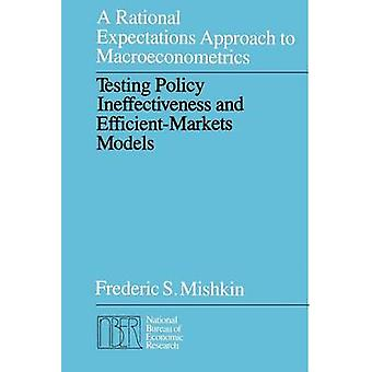 A Rational Expectations Approach to Macroeconometrics by Frederic S. Mishkin