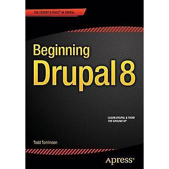 Beginning Drupal 8 by Todd Tomlinson