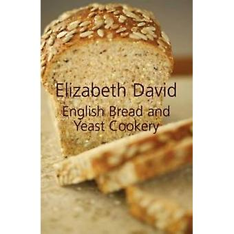 English Bread and Yeast Cookery by Elisabeth David