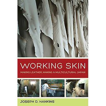 Werkende Skin - leer te maken - het maken van een multiculturele Japan door Joseph