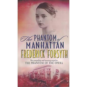 The Phantom of Manhattan by Frederick Forsyth - 9780552147194 Book