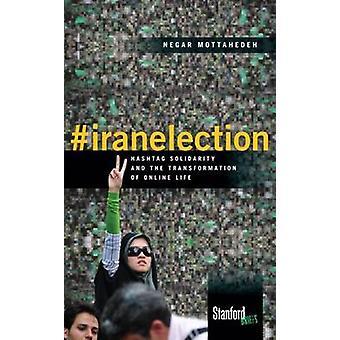 #Iranelection - ハッシュタグ連帯とオンラインの李の変容