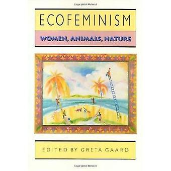 Ecofeminism - Frauen - Tiere - Natur durch Greta Gaard - 9780877229896