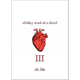 Whiskey Words & a Shovel III by R. H. Sin - 9781449484590 Book