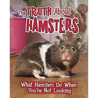 La verdad sobre Hamsters - Hamsters qué no buscas por